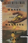 Money and the Meaning of Life - Jacob Needleman