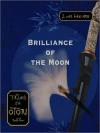 Brilliance of the Moon (Tales of the Otori Series #3) - Lian Hearn, Kevin Gray, Aiko Nakasone