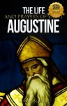 The Life and Prayers of Saint Augustine - Wyatt North, Augustine of Hippo