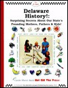 Delaware History!: Surprising Secrets About Our State's Founding Mothers, Fathers & Kids! (Caole Marsh Delaware Books) - Carole Marsh