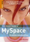 The Rough Guide to Myspace & Online Communities: From Bebo and Friendster to MySpace Music - Peter Buckley