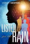 Listen for the Rain - Stephen Newton