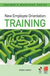 New Employee Orientation Training (Pergamon Flexible Learning Trainer's Workshop Series) - Karen Lawson