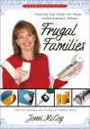 Frugal Families: Making The Most Of Your Hard Earned Money - Jonni McCoy