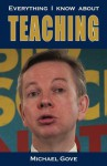 Everything I Know About Teaching - Michael Gove