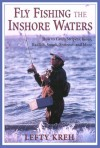 Fly Fishing the Inshore Waters: How to Catch Stripers, Blues, Redfish, Snook, Seatrout, and More - Lefty Kreh