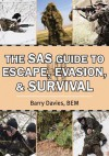 The SAS Guide to Escape, Evasion, and Survival - Barry Davies