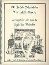 50 Irish Melodies for All Harps - Sylvia Woods, Hal Leonard Publishing Corporation, Heidi Spiegel