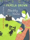 Maddy Alone - Pamela Brown