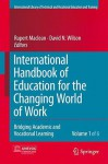 International Handbook of Education for the Changing World of Work 6 Volume Set: Bridging Academic and Vocational Learning - Rupert Maclean, David M. Wilson