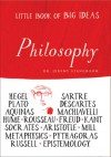 Little Book of Big Ideas: Philosophy - Jeremy Stangroom
