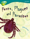 Oxford Reading Tree: Stage 16: Tree Tops Non Fiction: Pests, Plagues And Parasites (Treetops Non Fiction) - Mick Gowar