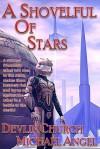 A Shovelful of Stars - Michael Angel, Devlin Church
