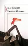Escritores delincuentes - José Ovejero