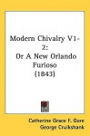 Modern Chivalry V1-2: Or a New Orlando Furioso (1843) - Catherine Grace Frances Gore, George Cruikshank