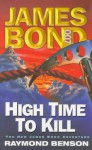 High Time To Kill (James Bond 007) - Raymond Benson