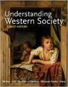 Understanding World Societies, Combined Volume: A Brief History - John P. McKay, Bennett D. Hill, John Buckler, Clare Haru Crowston, Merry E. Wiesner-Hanks, Patricia Buckley Ebrey, Roger B. Beck