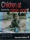 Children at Crisis Point: Stories from Asia - John Montagu, Imran Khan
