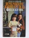 Remember Me When I Am Dead - Carol Beach York