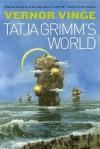 The Tatja Grimm's World - Vernor Vinge
