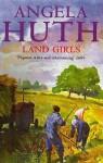 Land Girls - Angela Huth