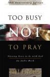 Too Busy Not to Pray (Audio) - Bill Hybels