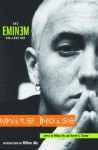 White Noise: The Eminem Collection - Hilton Als, Hilton Als