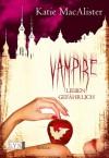 Vampire lieben gefährlich - Katie MacAlister, Bettina Oder