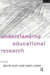 Understanding Educational Research - David Scott