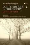 Contributions to Philosophy (of the Event) - Martin Heidegger, Richard Rojcewicz, Daniela Vallega-Neu