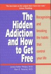 Hidden Addiction and How to Get Free, The - VolumeI - Janice Phelps, Alan E. Nourse