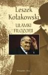 Ułamki filozofii - Leszek Kołakowski