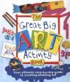 The Great Big Art Activity Book - Sue Nicholson, Deri Robins