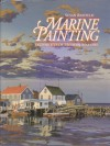Marine Painting: Techniques of Modern Masters - Susan Rayfield