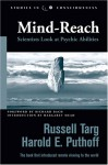 Mind-Reach: Scientists Look at Psychic Abilities - Russell Targ, Harold E. Puthoff, Richard Bach, Margaret Mead
