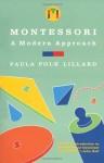 Montessori: A Modern Approach - Paula Polk Lillard