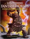 Astonishing Fantasy Worlds: The Ultimate Guide to Drawing Adventure Fantasy Art - Christopher Hart