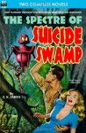 Spectre of Suicide Swamp, The, & It's Magic, You Dope! - E.K. Jarvis, Jack Sharkey