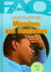 Frequently Asked Questions About Migraines And Headaches (Faq: Teen Life) - Allan B. Cobb