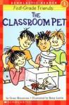 The Classroom Pet (First-Grade Friends) - Grace Maccarone