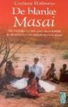 De blanke Masai - Corinne Hofmann, Wim Scherpenisse