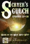 Scryer's Gulch: Magic in the Wild, Wild West - Episodes 11-30: Credibility Knocks - MeiLin Miranda