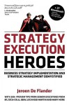 Strategy Execution Heroes: Business Strategy Implementation and Strategic Management Demystified - Jeroen De Flander