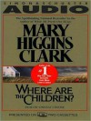 Where are the Children? (Audio) - Lindsay Crouse, Mary Higgins Clark