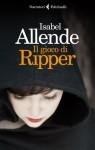 Il gioco di Ripper - Isabel Allende, Elena Liverani