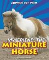 My Friend the Miniature Horse - Joanne Randolph