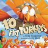 10 Fat Turkeys (Board Book) - Tony Johnston