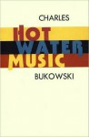 Hot Water Music - Charles Bukowski