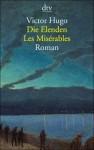 Die Elenden : Roman = Les misérables - Victor Hugo