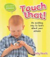 Touch That! An Exciting Way to Learn About Your Senses - Sally Hewitt, Honor Head, Michael Wicks